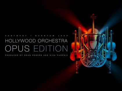 EastWest releases Hollywood Orchestra Opus Edition, including the Orchestrator, developed in cooperation with Sonuscore